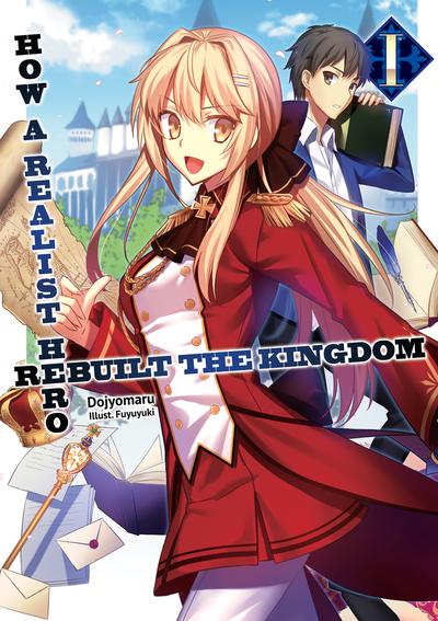 How a Realist Hero Rebuilt the Kingdom: Volume 1