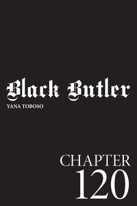 Black Butler, Chapter 120