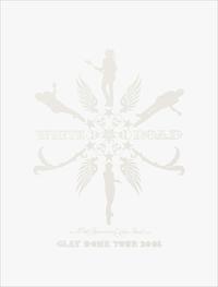 """GLAY DOME TOUR 2005 """"WHITE ROAD"""" ライブフォト収録特別版"""