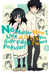 No Matter How I Look at It, It's You Guys' Fault I'm Not Popular!, Vol. 5-電子書籍