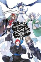 Is It Wrong to Try to Pick Up Girls in a Dungeon?, Vol. 8 (light novel)