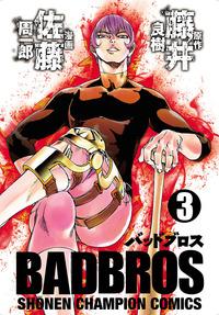 BADBROS 3