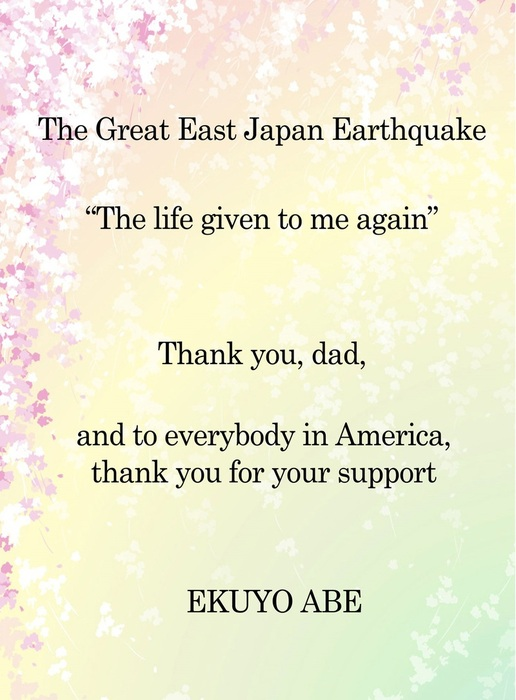 """The Great East Japan Earthquake""""The life given to me again""""拡大写真"""