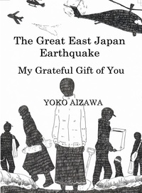 The Great East Japan Earthquake My Grateful Gift to You-電子書籍