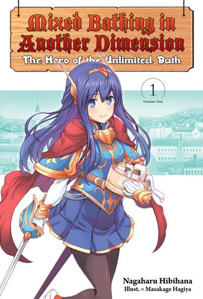 Mixed Bathing in Another Dimension Volume 1: The Hero of the Unlimited Bath