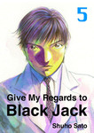 Give My Regards to Black Jack, Volume 5-電子書籍