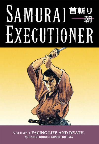 Samurai Executioner Volume 9: Facing LIfe and Death