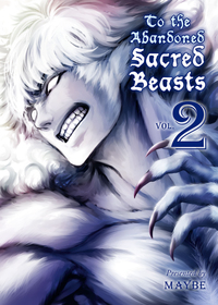 To The Abandoned Sacred Beasts Volume 2-電子書籍