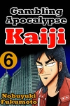 Gambling Apocalypes Kaiji 6-電子書籍