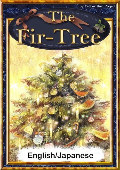 The Fir-Tree 【English/Japanese versions】拡大写真