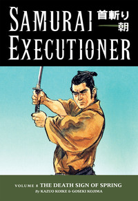 Samurai Executioner Volume 8: The Death Sign of Spring