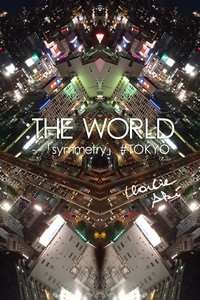 :THE WORLD - 「symmetry」#Tokyo