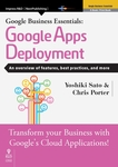 Google Business Essentials: Google Apps Deployment An overview of features, best practices, and more-電子書籍