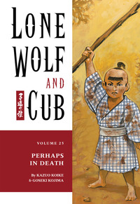 Lone Wolf and Cub Volume 25: Perhaps in Death-電子書籍