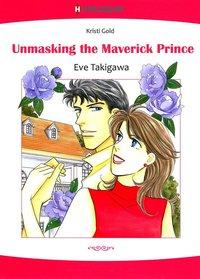 Unmasking the Maverick Prince-電子書籍