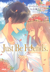 Just Be Friends.-電子書籍