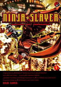 NINJA SLAYER 1 -MACHINE OF VENGEANCE-