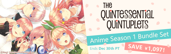 The Quintessential Quintuplets, Anime Season 1 Bundle!