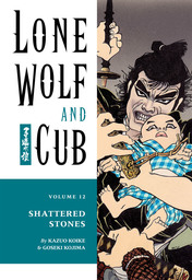 Lone Wolf and Cub Volume 12: Shattered Stones