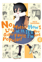 No Matter How I Look at It, It's You Guys' Fault I'm Not Popular!, Vol. 4