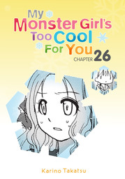 My Monster Girl's Too Cool for You, Chapter 26