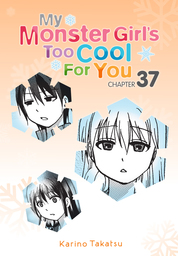 My Monster Girl's Too Cool for You, Chapter 37