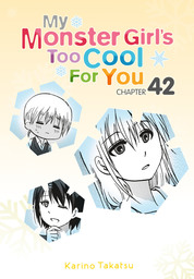 My Monster Girl's Too Cool for You, Chapter 42