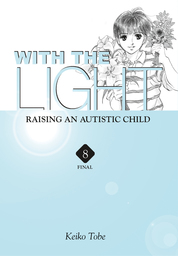 With the Light: Raising an Autistic Child Vol. 8