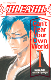 BLEACH Can't Fear Your Own World I