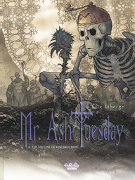 Mr Ash. Tuesday - Volume 4 - The Vaccine of Resurrection