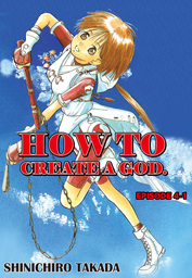 HOW TO CREATE A GOD., Episode 4-1
