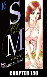 S and M, Chapter 140