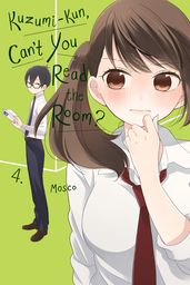 Kuzumi-kun, Can't You Read the Room?, Vol. 4