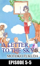 A LETTER TO THE SKY, Episode 5-5