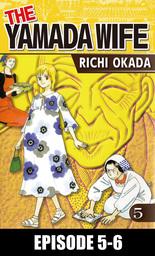 THE YAMADA WIFE, Episode 5-6