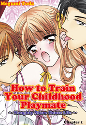 How to Train Your Childhood Playmate -Naughty Share House L…