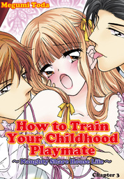 How to Train Your Childhood Playmate -Naughty Share House Life-, Chapter 3