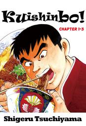 Kuishinbo!, Chapter 1-3