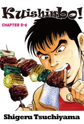 Kuishinbo!, Chapter 5-6