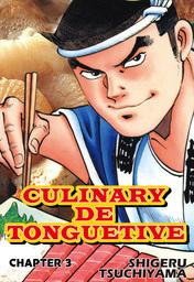 CULINARY DE TONGUETIVE, Chapter 3