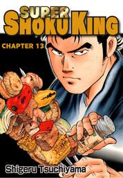 SUPER SHOKU KING, Chapter 13