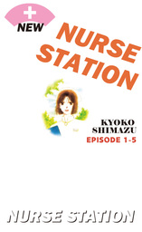 NEW NURSE STATION, Episode 1-5