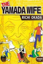 THE YAMADA WIFE, Episode 1-6