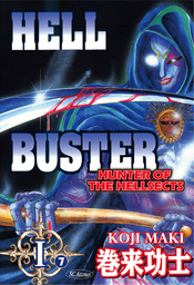 HELL BUSTER HUNTER OF THE HELLSECTS, Episode 1-7