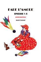 FARE L'AMORE, Episode 1-5
