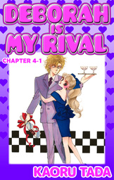 DEBORAH IS MY RIVAL, Chapter 4-1