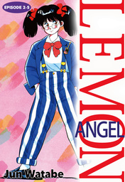 Lemon Angel, Episode 2-5