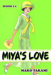 MIYA'S LOVE, Episode 2-6