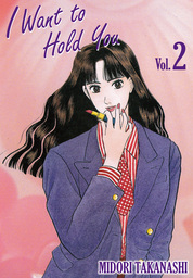 I WANT TO HOLD YOU, Volume 2