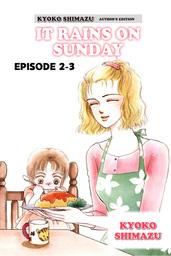KYOKO SHIMAZU AUTHOR'S EDITION, Episode 2-3